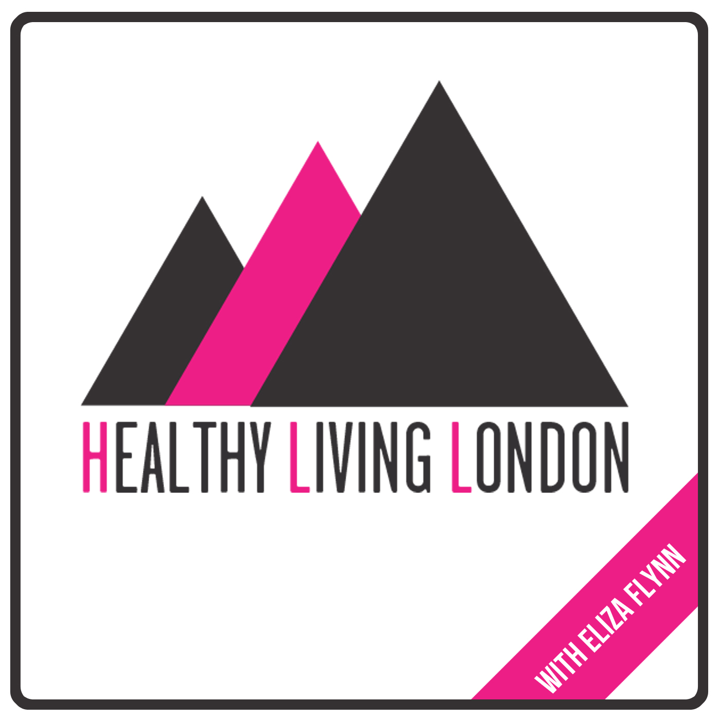 Healthy Living London Podcasts