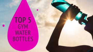 Top Five: Gym Water Bottles