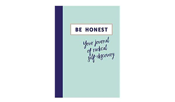 Be Honest: Your Journal of Self-discovery