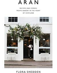 Flora Shedden's cookbook Aran =  foodie christmas wish list